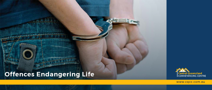 OFFENCES ENDANGERING LIFE